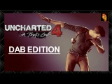 Uncharted 4 ( Dab Edition )