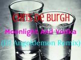 Chris De Burgh - Moonlight And Vodka 2016 (DJ Angeldemon Remix) official music