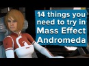 14 things you need to try in Mass Effect Andromeda
