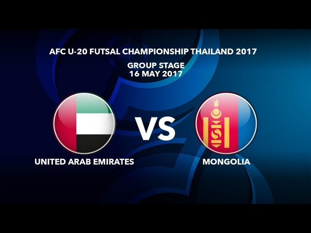 AFCU20FC THAILAND 2017 - M04 UAE vs Mongolia - Highlights