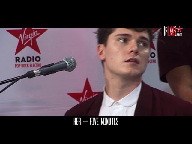 Her dans Le Lab Virgin Radio - Five Minutes