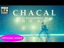 CHACAL NO TE ENAMORES DE MI OFFICIAL VIDEO REGGAETON