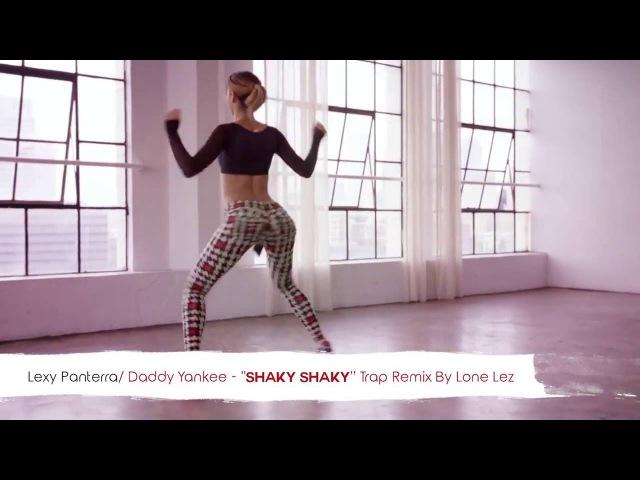 Daddy Yankee - Shaky Shaky (Lone Lez Trap Remix)   Twerk