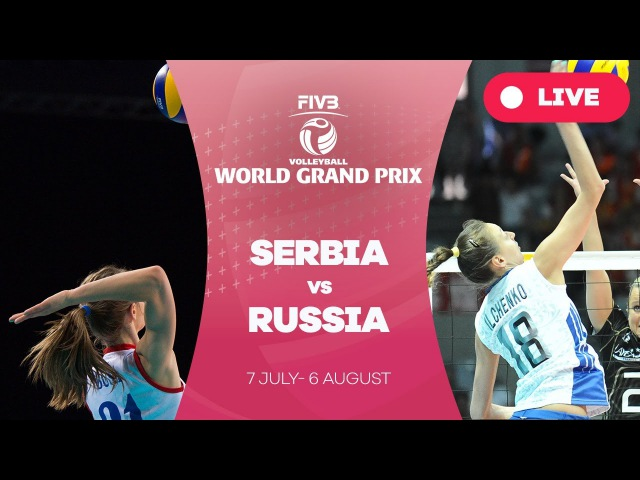 Serbia v Russia - Group 1: 2017 FIVB Volleyball World Grand Prix