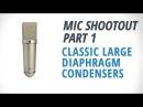 Mic Shootout 1: Classic Large Diaphragm Condensers