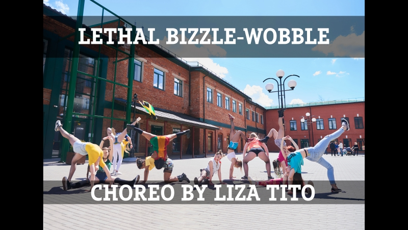 DANCEHALL CHOREO BY LIZA TITO / LETHAL BIZZLE-WOBBLE