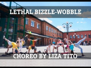 DANCEHALL CHOREO BY LIZA TITO / LETHAL BIZZLE-WOBBLE