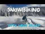 Riding Yeti Snowbikes with Megs Braap