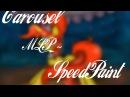 MLP SpeedPaint~Carousel~