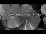 A Perfect Circle  The Outsider (drum cover by Dinar)