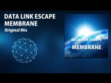 Data Link Escape - Membrane (Original Mix)