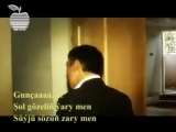 Nury Meredow -- Guncha.mp4