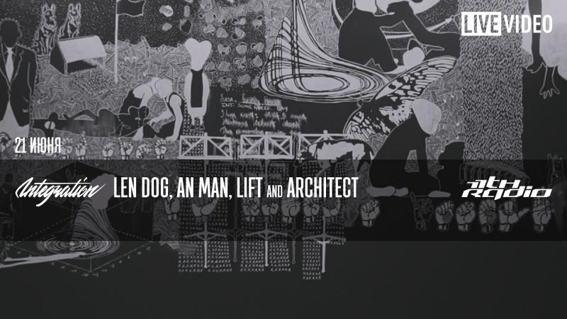 Len Dog, An Man, Lift and Architect - Live @ Integration (21.06.2017)