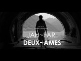 JAH-FAR - Две души (DEUX~AMES) Official music video