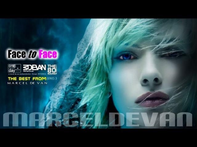 MarcelDeVan - Face To Face