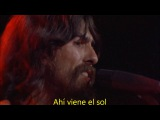 George Harrison - Here comes the sun Subtitulada en Espa