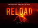 Reload - Sebastian Ingrosso, Tommy Trash, John Martin (Tiedye Remix)