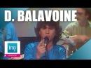 Daniel Balavoine Vivre ou survivre live officiel Archive INA