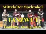 Loreley Mittelalter Spektakulum 2017 Tanzwut (Nachmittagskonzert)