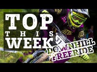 TOP THIS WEEK MTB DOWNHILL FREERIDE AWESOME EDIT VIDEO