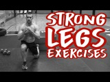 Strong Legs Exercises for the BEST Leg Workout Ever strong legs exercises for the best leg workout ever