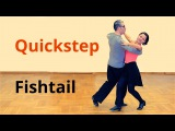 How to Dance Fishtail in Quickstep Ballroom Dance