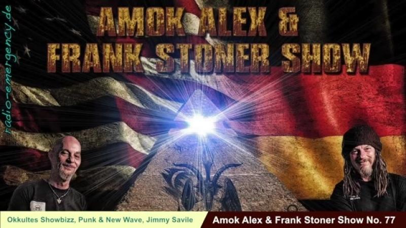 0kkultes Sh0wbizz, Punk New Wave, Jimmy Savile - Am0k Alex Frank St0ner Show Nr 77