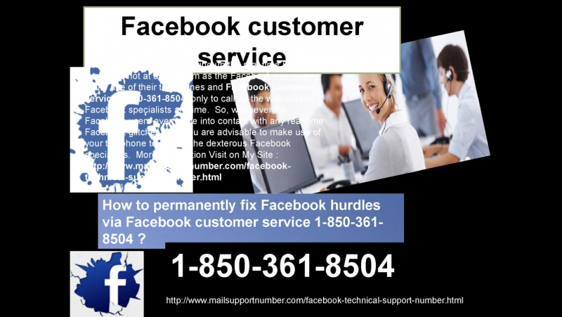 Facebook Customer Service 1-850-361-8504 Is Active 24/7 to Help You Out