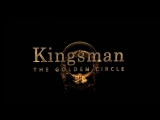 Kingsman- The Golden Circle - The Ultimate Breakdown