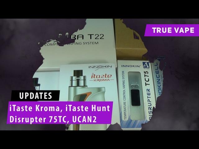 Updates iTaste Kroma iTaste Hunter Disrupter 75TC Ucan 2
