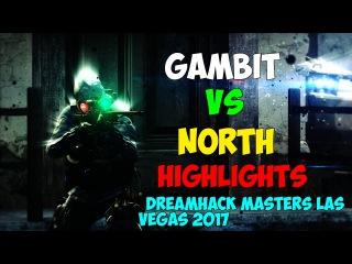 Gambit vs North Highlights DreamHack Masters Las Vegas 2017