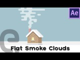 Flat 2D Smoke Clouds | Motion Graphics After Effects Tutorial