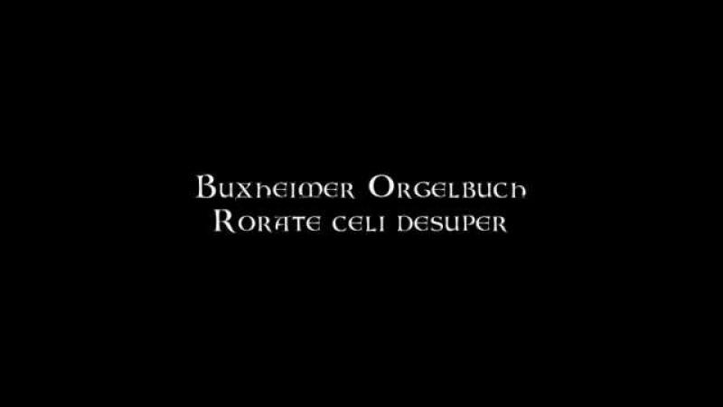 Buxheimer Orgelbuch - Rorate celi desuper
