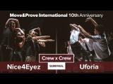 Nice4Eyez vs. Uforia | SEMIFINAL | Crew x Crew @ MoveProve «10th Anniversary»