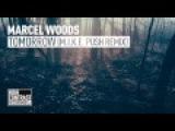 Marcel Woods - Tomorrow (M.I.K.E. Push Remix) High Contrast