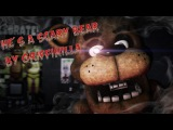 [SFM Fnaf] He's A Scary Bear by Griffinilla (Collab with Nikita Knyaz )