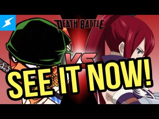 DEATH BATTLE Zoro VS Erza is up now! WATCH IT FIRST!