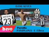 DANI ALVES - Parodia PAMPLONA (Fabri Fibra)