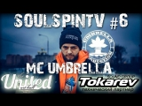 SOULSPINTV#6 ГОСТЬ MC UMBRELLA EX VENDETTA