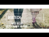 Alice Deejay - Better Off Alone (Boatech Bootleg )2017_HD