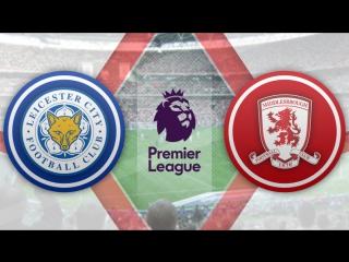 Лестер 2:2 Мидлсбро   Чемпионат Англии 2016/17   Премьер Лига   13-й тур   Обзор матча