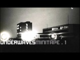 UNDERWAVES .1 (minimal-synthpost-punkcold-wave 1980-2014) by Simplexia