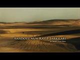 Последняя песня Анатолии / The lost songs of anatolia / Anadolu'nun kayıp şarkıları (2010)