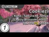 Cookiezi  Kano - Sakura no Zenya Cherry Blossom +HD,DT FC 98.70 505pp #1 Livestream w chat!