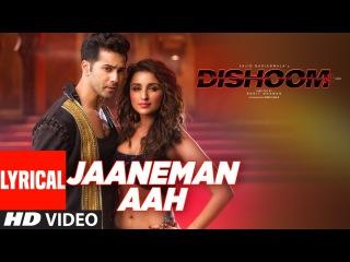 JAANEMAN AAH Lyrical Video Song   DISHOOM   Varun Dhawan  Parineeti Chopra   Latest Bollywood Song