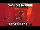 David Starfire Nataraja Ft Shri