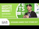 White Nights 2017 — David Reichelt (Color Switch Productions, Inc.) - Desiging Games That Stand Out