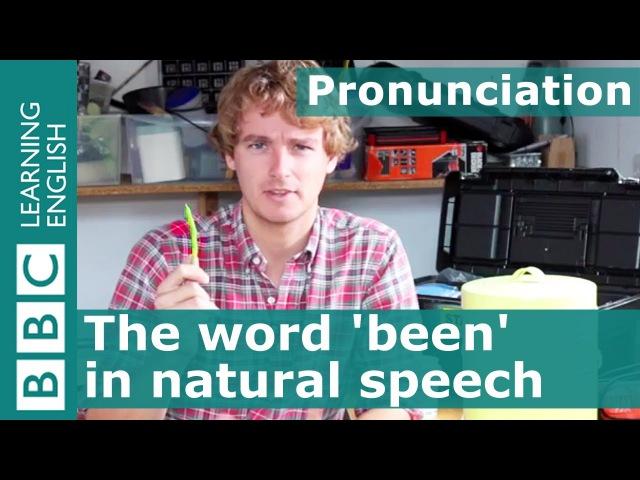 Pronunciation: How fluent speakers pronounce 'been'