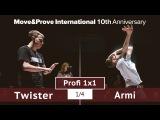 Armi vs. Twister | 1/4 | Profi 1x1 @ MoveProve «10th Anniversary»