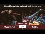 Saku vs. Maxone | 1/4 | Profi 1x1 @ MoveProve «10th Anniversary»